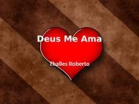 Deus Me Ama  Thalles roberto.pptx