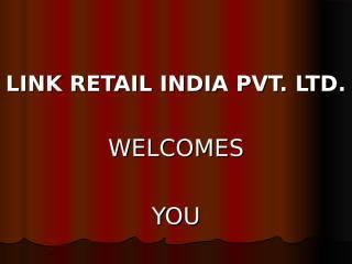LINK RETAIL INDIA PVT. LTD.ppt