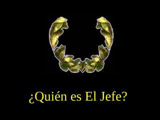 QuienesElJefe.pps