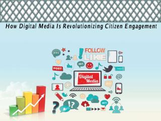 How digital media is revolutionizing citizen engagement.pdf